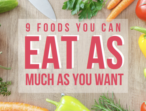 9 foods you can eat as much as you want!
