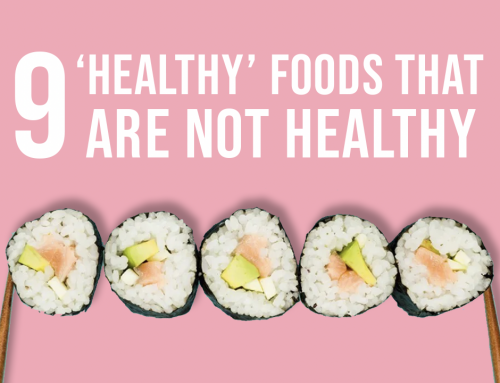 9 'Healthy' Foods That Are NOT Healthy.